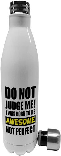 750ml Do Not Judge Me I was Born to Be Awesome